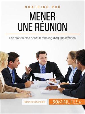 cover image of Mener une réunion