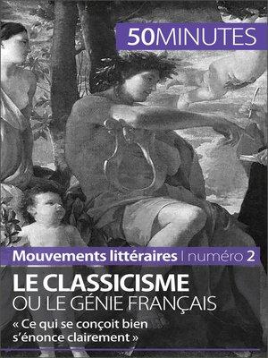 cover image of Le classicisme ou le génie français