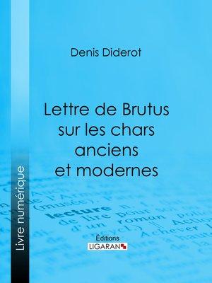 cover image of Lettre de Brutus sur les chars anciens et modernes