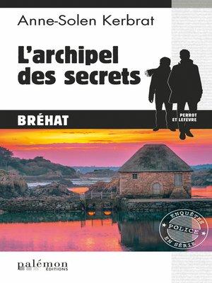 cover image of L'archipel des secrets