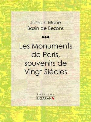 cover image of Les Monuments de Paris souvenirs de Vingt Siècles