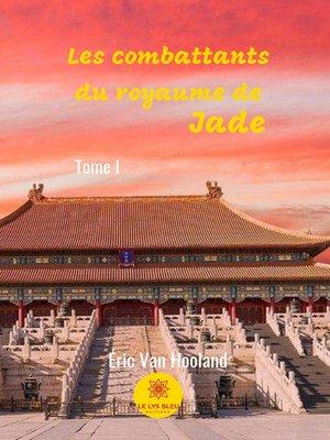 cover image of Les combattants du royaume de jade