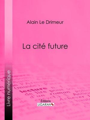 cover image of La cité future