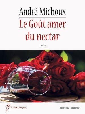cover image of Le Goût amer du nectar