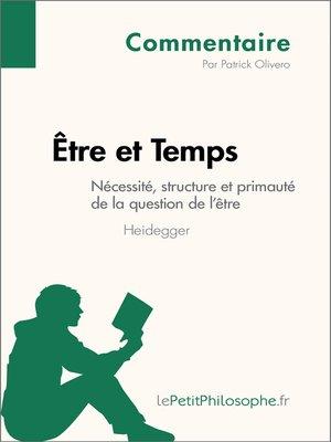 cover image of Être et Temps de Heidegger--Nécessité, structure et primauté de la question de l'être (Commentaire)