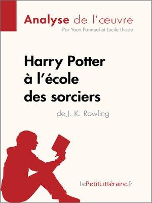 cover image of Harry Potter à l'école des sorciers de J. K. Rowling (Analyse de l'oeuvre)