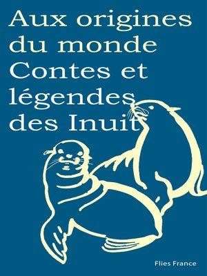 cover image of Contes et légendes des Inuit
