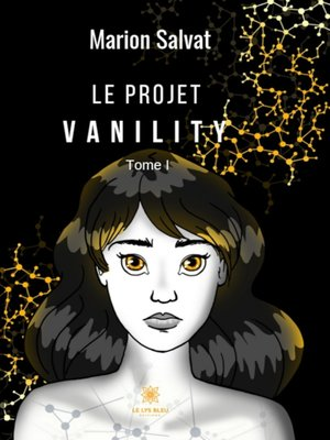 cover image of Le projet Vanility--Tome 1