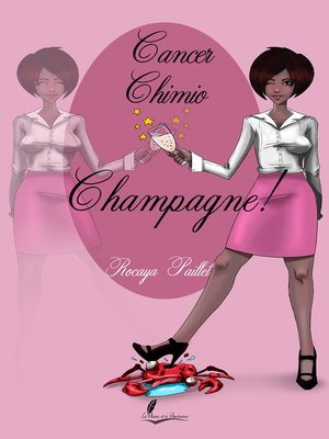 cover image of Cancer, chimio, champagne !