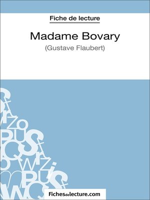 cover image of Madame Bovary de Gustave Flaubert (Fiche de lecture)