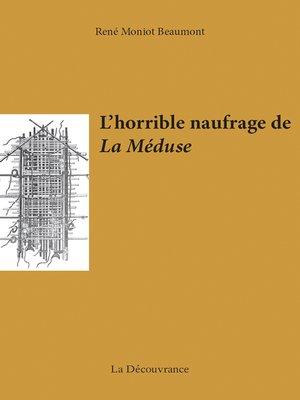 cover image of L'horrible naufrage de La Méduse