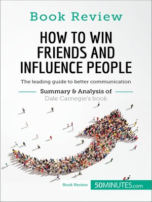 cover image of How to Win Friends and Influence People by Dale Carnegie: The leading guide to better communication