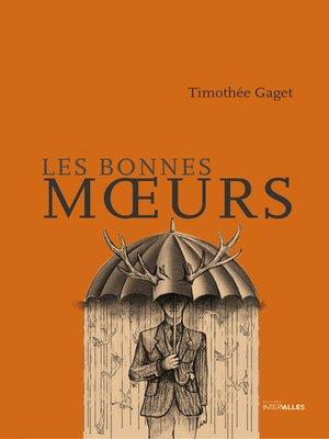 cover image of Les bonnes mœurs