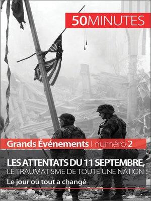 cover image of Les attentats du 11 septembre 2001, le traumatisme de toute une nation (Grands Événements)