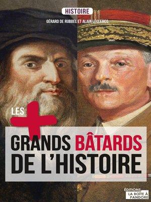 cover image of Les plus grands bâtards de l'Histoire
