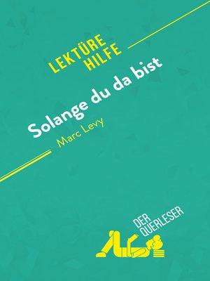 cover image of Solange du da bist von Marc Levy (Lektürehilfe)