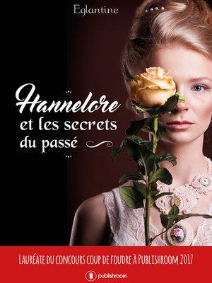 cover image of Hannelore et les secrets du passé