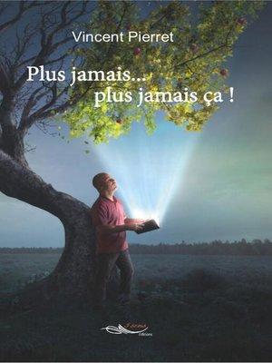 cover image of Plus jamais... plus jamais ça !