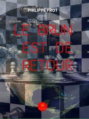 cover image of Le brun est de retour