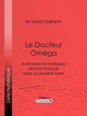 cover image of Le Docteur Oméga