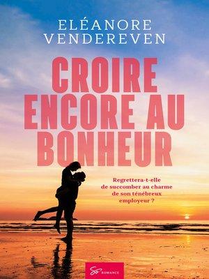 cover image of Croire encore au bonheur