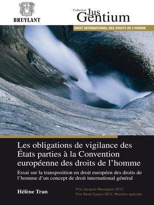 cover image of Les obligations de vigilance des États parties à la Convention européenne des droits de l'homme
