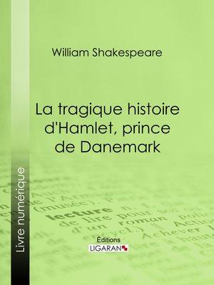 cover image of La Tragique Histoire d'Hamlet, prince de Danemark