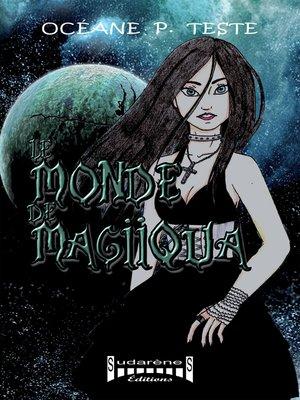 cover image of Le monde de Magiiqua