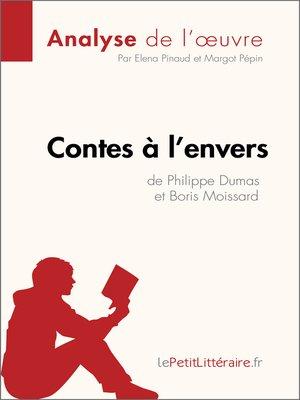 cover image of Contes à l'envers de Philippe Dumas et Boris Moissard (Analyse de l'oeuvre)