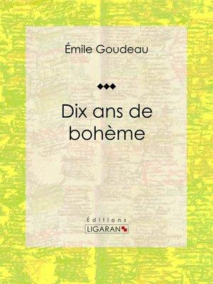 cover image of Dix ans de bohème