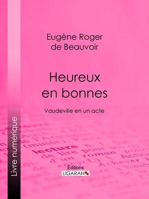 cover image of Heureux en bonnes