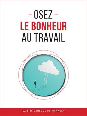 cover image of Osez le bonheur au travail