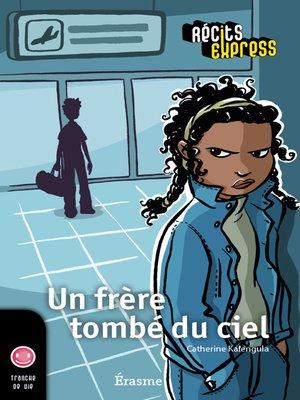 cover image of Un frère tombé du ciel