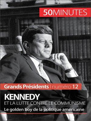 cover image of Kennedy et la lutte contre le communisme