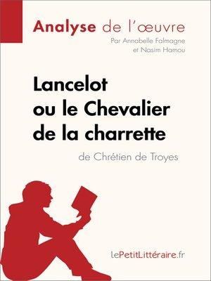 cover image of Lancelot ou le Chevalier de la charrette de Chrétien de Troyes (Analyse de l'oeuvre)