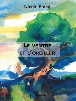 cover image of Le ventre et l'oreiller