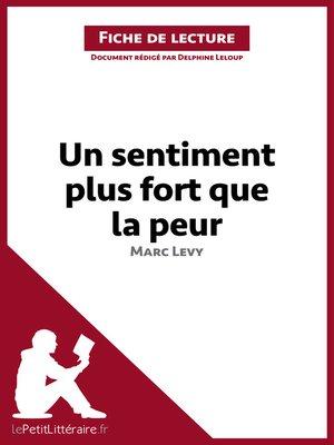 cover image of Un sentiment plus fort que la peur de Marc Levy (Fiche de lecture)