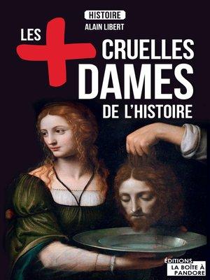 cover image of Les plus cruelles dames de l'Histoire