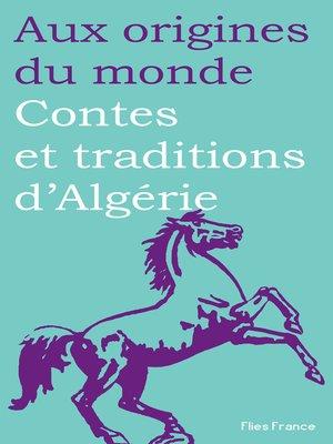 cover image of Contes et traditions d'Algérie