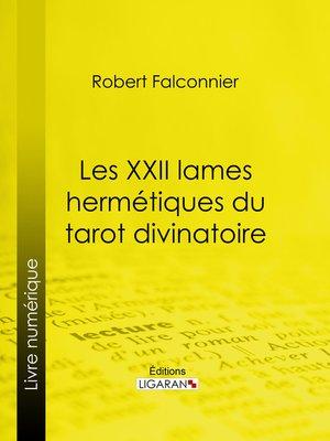 cover image of Les XXII Lames Hermétiques du Tarot divinatoire