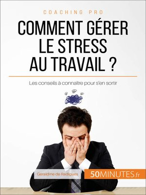 cover image of Comment gérer le stress au travail ?