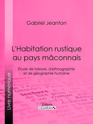 cover image of L'Habitation rustique au pays mâconnais