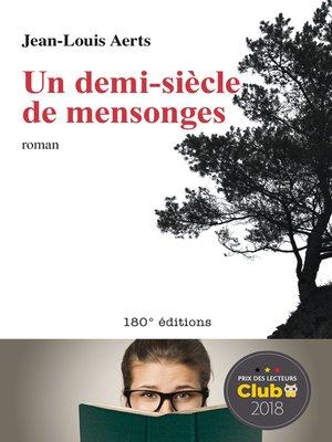 cover image of Un demi-siècle de mensonges