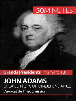 cover image of John Adams et la lutte pour l'indépendance
