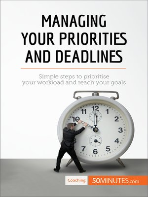 cover image of Managing Your Priorities and Deadlines