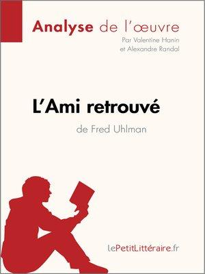 cover image of L'Ami retrouvé de Fred Uhlman (Analyse de l'oeuvre)
