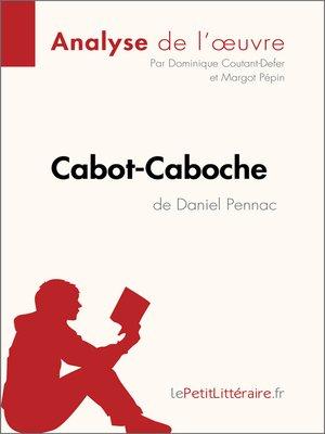cover image of Cabot-Caboche de Daniel Pennac (Analyse de l'oeuvre)
