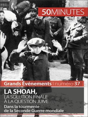cover image of La Shoah, la solution finale à la question juive