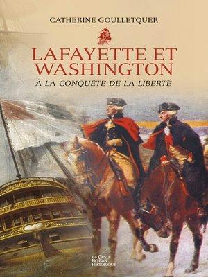 cover image of Lafayette et Washington--À la conquête de la liberté