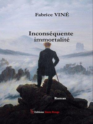cover image of Inconséquente immortalité
